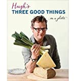 Hugh Fearnley-Whittingstall [(Hugh's Three Good Things)] [ By (author) Hugh Fearnley-Whittingstall ] [April, 2015]