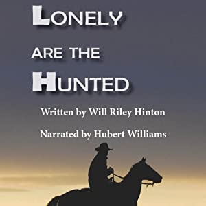 Lonely are the Hunted: Rocky Mountain Odyssey | [Will Hinton]