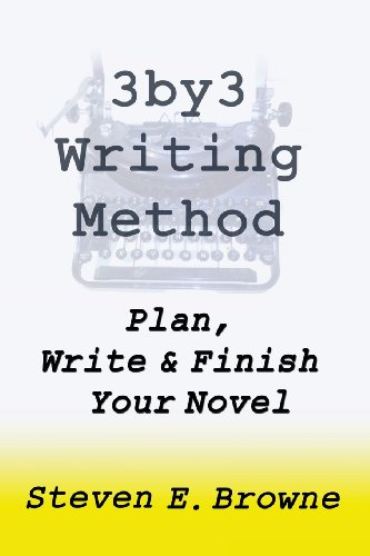 The 3by3 Writing Method - Plan, Write & Finish Your Novel: The Workbook