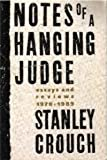 Notes of a Hanging Judge: Essays and Reviews, 1979-1989 (0195069986) by Crouch, Stanley