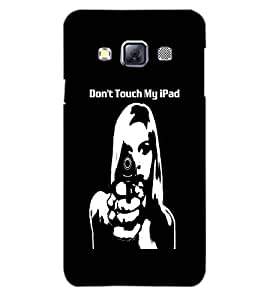 SAMSUNG GALAXY A3 DON'T TOUCH MY IPAD Back Cover by PRINTSWAG