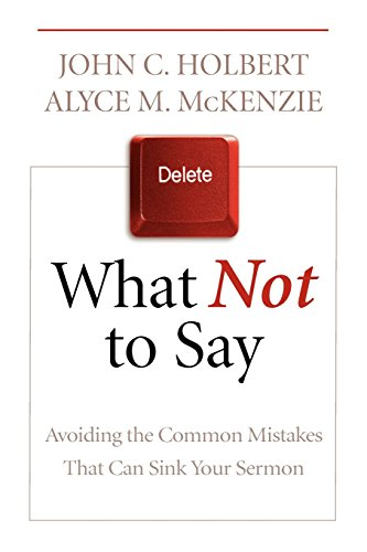 What Not to Say: Avoiding the Common Mistakes That Can Sink Your Sermon