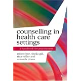 Counselling in Health Care Settings: A Handbook for Practitioners (Professional Handbooks in Counselling and Psychotherapy)by Professor Robert Bor