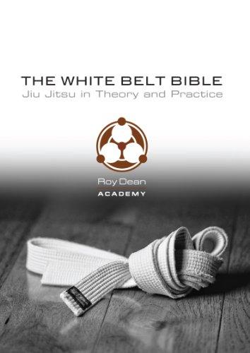 The White Belt Bible: Judo, Aikido, and Brazilian Jiu Jitsu