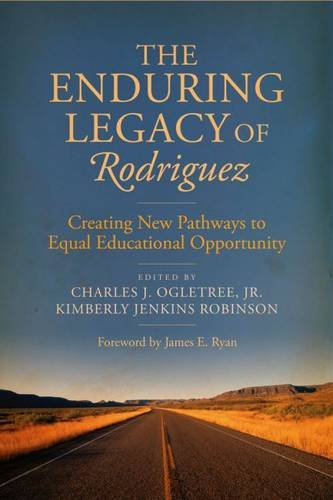 The Enduring Legacy of Rodriguez: Creating New Pathways to Equal Educational OpportunityFrom Harvard Education Press