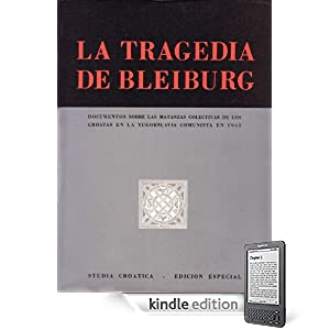 Studia Croatica - nmeros 10-13 - 1963 La Tragedia de Bleiburg (Spanish Edition)