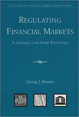 Regulating Financial Markets: A Critique and Some Proposals written by George J. Benston