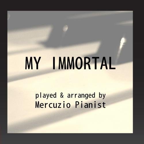 Mercuzio Pianist - My Immortal