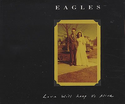 Eagles - Love Will Keep Us Alive [single-Cd] - Zortam Music