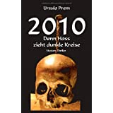 2010 - Denn Hass zieht dunkle Kreisevon &#34;Ursula Prem&#34;