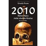 """2010 - Denn Hass zieht dunkle Kreisevon """"Ursula Prem"""""""