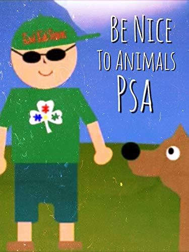 Be Nice to Animals PSA