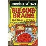 Bulging Brains: Horrible Science Series (0439149762) by Arnold, Nick