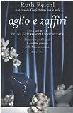 Aglio e zaffiri. Vita segreta di una gastronoma mascherata (8879287699) by Ruth Reichl