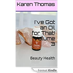 I've Got an Oil for That!  Volume 3: Beauty Health (English Edition)