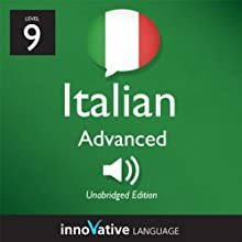 Learn Italian - Level 9: Advanced Italian, Volume 1: Lessons 1-25  by Innovative Language Learning