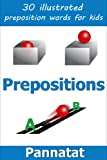 The Preposition Words : 30 illustrated preposition words for kids