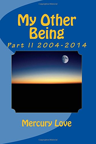 My Other Being: Part II 2004-2014: Volume 2