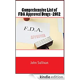 Comprehensive FDA Approved Drug List - 2012 (Medical Reference - FDA Approved Drugs)