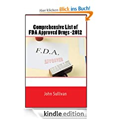 Comprehensive FDA Approved Drug List - 2012 (Medical Reference - FDA Approved Drugs)