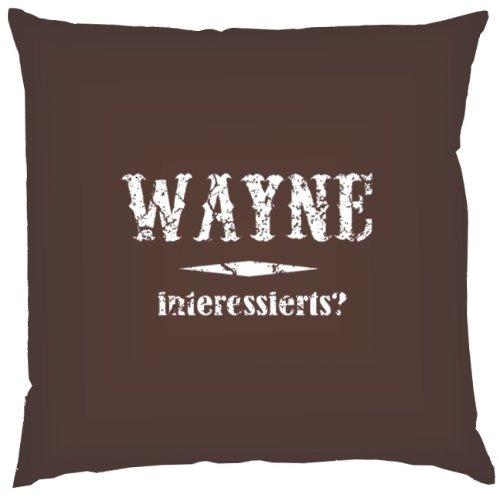 Kissen mit Innenkissen – Wayne interessierts? – 40 x 40 cm – in schoco-braun jetzt bestellen