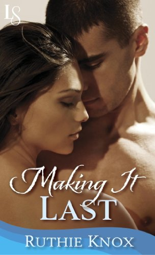 Making It Last - A Novella (Camelot Series) by Ruthie Knox