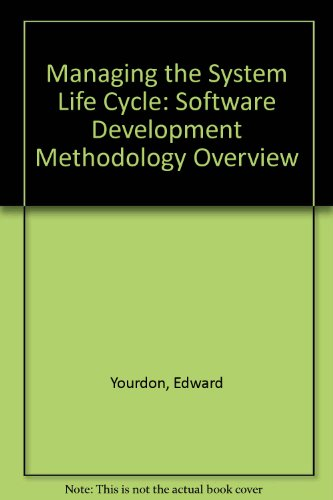 Managing the System Life Cycle: Software Development Methodology Overview