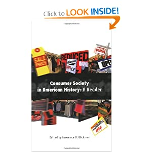 Consumer Society in American History: A Reader by Lawrence B. Glickman
