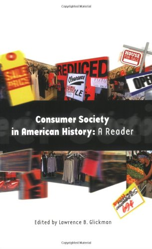 Consumer Society in American History: A Reader