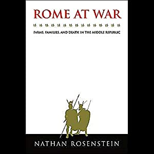 Rome at War: Farms, Families, and Death in the Middle Republic | [Nathan Rosenstein]