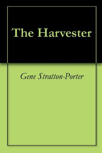 Gene Stratton-Porter - The Harvester