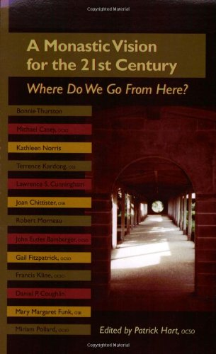 An Monastic Vision For The Twenty-First Century: Where Do We Go From Here? (Monastic Wisdom Series)
