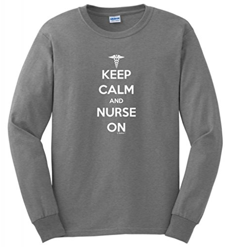 Keep Calm And Nurse On Long Sleeve T-Shirt Small Sport Grey front-953925