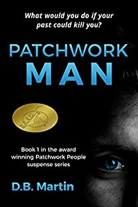 Patchwork Man: What Would You Do If Your Past Could Kill You? by D.B. Martin ebook deal