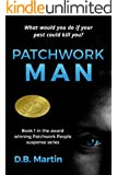 Patchwork Man: What would you do if your past could kill you? (Patchwork People series Book 1)