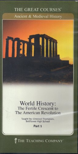 The Great Courses Ancient & Medieval History: World History (The Fertile Crescent to The American Revolution) Parts 1, 2 & 3