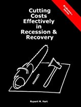 Cutting Costs Effectively in Recession & Recovery (BizBones)