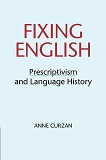 Book Cover: Fixing English: Prescriptivism and Language History