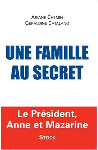 Une famille au secret : Le président, Anne et Mazarine