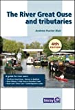 img - for The River Great Ouse and Tributaries by Hunter-Blair. Andrew ( 2013 ) Spiral-bound book / textbook / text book
