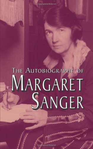 an introduction to the life of margaret sanger This day in world history - birth-control champion margaret sanger and two  other women were arrested on october 26, 1916, when police.