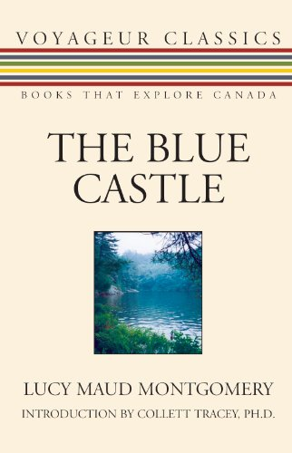 The Blue Castle (Voyageur Classics), Montgomery, L.M.