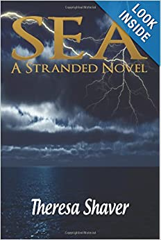 SEA - A Stranded Novel (Volume 2) by Theresa Shaver