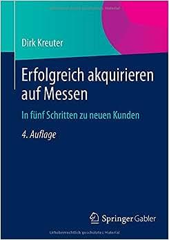 Erfolgreich Akquirieren Auf Messen: In Funf Schritten Zu Neuen Kunden (German Edition)