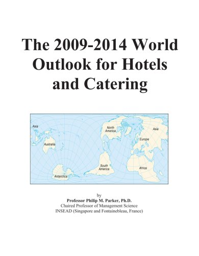The 2009-2014 World Outlook for Hotels and Catering