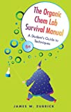 The Organic Chem Lab Survival Manual: A Students Guide to Techniques, 8th Edition