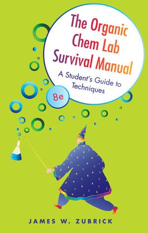 The Organic Chem Lab Survival Manual: A Student's Guide...