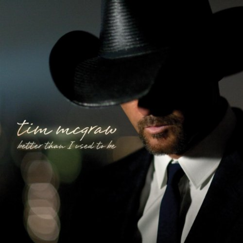 Tim McGraw - Better Than I Use To Be
