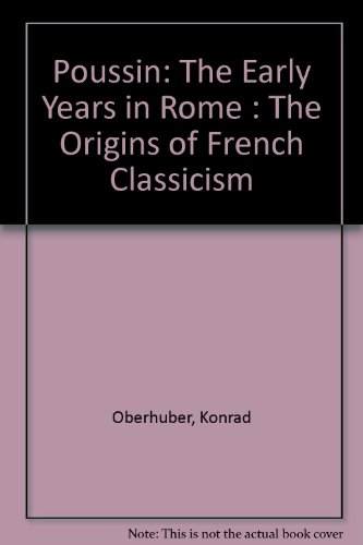Poussin: The Early Years in Rome : The Origins of French Classicism (French Classicism compare prices)