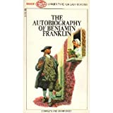The Autobiography of Benjamin Franklin. Complete and Unabridged.